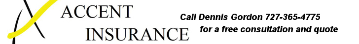 Accent Insurance - Call Dennis Gordon 727-365-4775